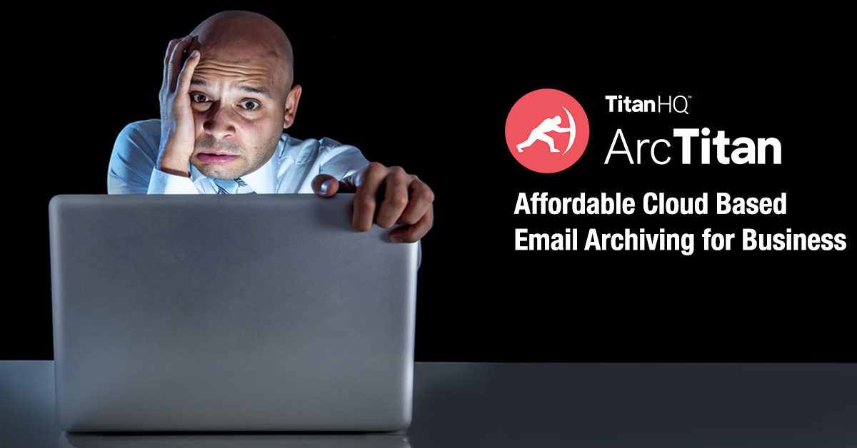 TitanHQ Email Archiving with ArcTitan for Managed Service Providers
